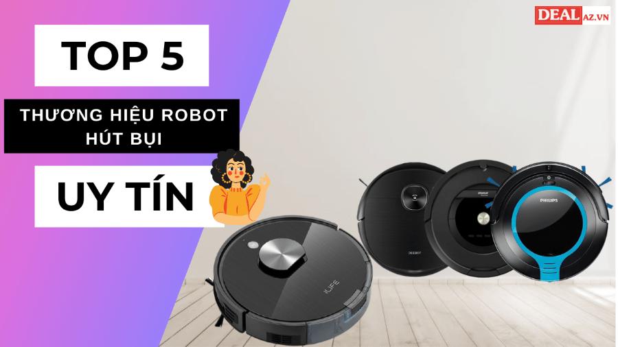 Top 5 thương hiệu robot hút bụi uy tín nhất