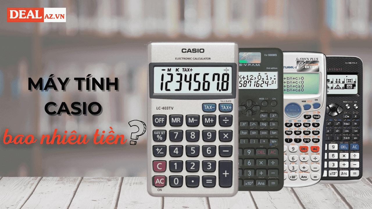 Máy tính Casio bao nhiêu tiền