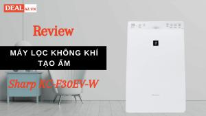 Review Máy Lọc Không Khí Tạo Ẩm Sharp KC-F30EV-W (1.8L)
