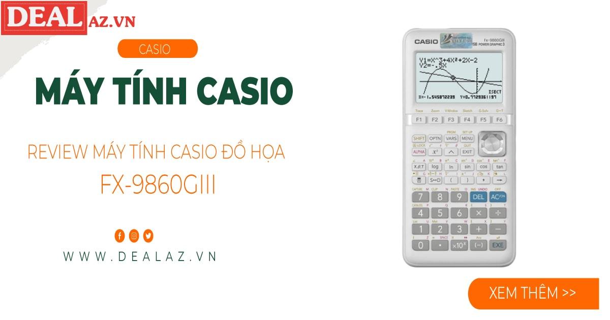 Review máy tính Casio đồ họa FX-9860GIII