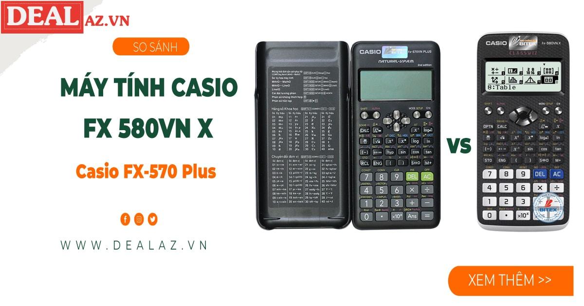 So sánh máy tính Casio FX-580VN X và Casio FX-570 Plus