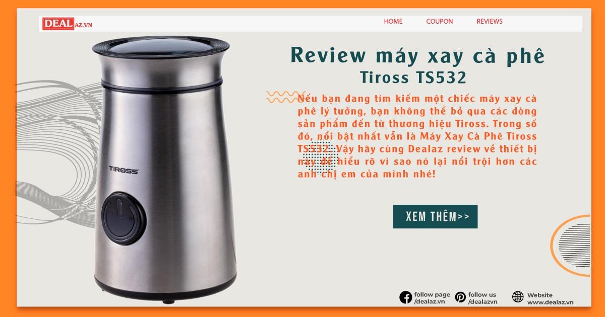 Review Máy Xay Cà Phê Tiross TS532