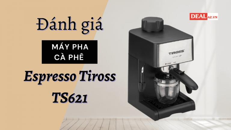 Đánh giá máy pha cà phê espresso Tiross TS621